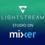 Mixer s'associe à Lightstream Studio, le streaming professionnel débarque sur Xbox One