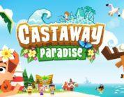 Castaway Paradise – Cap sur les tropiques à partir du 31 juillet