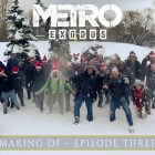Metro Exodus – Le making of, 3ème partie.