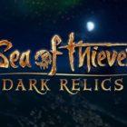 """Sea of Thieves : la mise à jour """"Dark Relics"""" est disponible"""