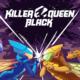 Killer Queen Black annoncé avec son trailer