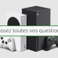 Xbox Series X|S : Posez-nous toutes vos questions !